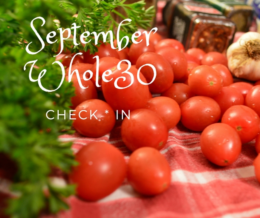 #SeptemberWhole30 check.in